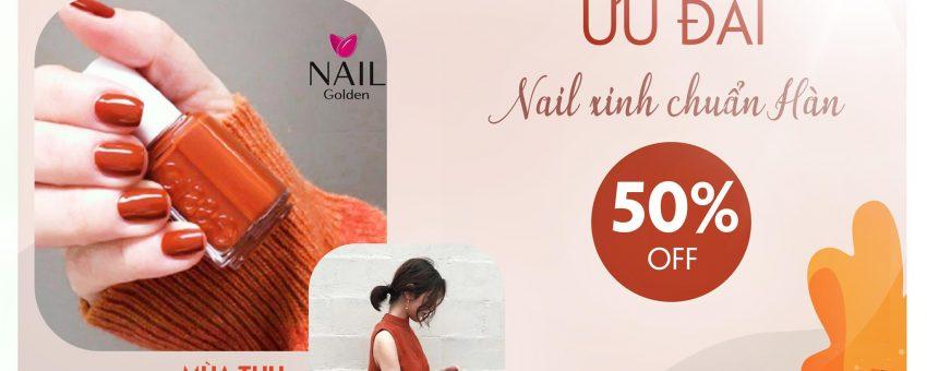 Ưu đãi đặc biệt Off 50% – Làm đẹp cùng cô giáo Hàn tại Golden Nail